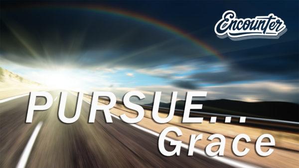 Pursue Grace - Encounter Service
